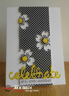 Daisies cut out of black white polka dot paper: Crafted by Jules: Celebrate, it's your birthday! Pretty Cards, Cute Cards, Diy Cards, Your Cards, Tarjetas Stampin Up, Stampin Up Cards, Cricut Cards, Handmade Birthday Cards, Greeting Cards Handmade