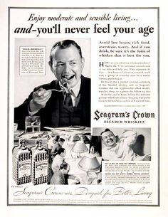 1937 Seagram's Crown Whiskies vintage ad. Enjoy moderate and sensible living and you'll never feel your age. Unusual ad reports on an intensive psychological research study on the effects of drinking. Crown Whiskey, taken in moderation, showed no effect on mental accuracy, appetite or physical condition.