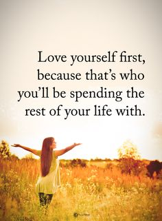 Love yourself first,