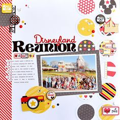 Disneyland Reunion *Queen & Company* - Scrapbook.com - Made with Queen & Company supplies.