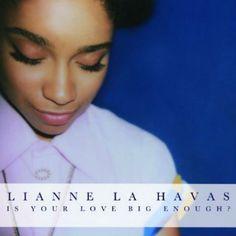 Lianne La Havas  Album: is yours love big enough