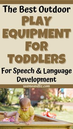 An outdoor toddler play area needs play equipment. But with so many choices it can get overwhelming. Here are some toddler play equipment ideas that will also help with your child's speech and language development and learning!