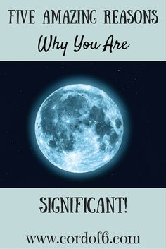 Do you feel insignificant and ordinary? Our extraordinary God thinks you are pretty significant! Read these five reasons and discover why.