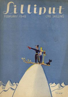 Lilliput magazine, February 1948 - cover by Walter Trier Old Magazines, Vintage Magazines, Max Huber, Rene Gruau, Vintage Winter, Dog Quotes, Illustrations And Posters, Travel Posters, Artist At Work