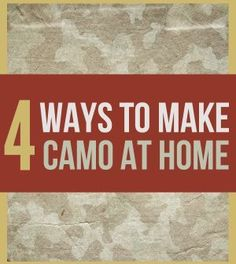 4 Ways To Make Camouflage At Home