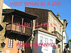Article on Poble Espanyol in Barcelona Spain. 117 representations of Spanish architecture.