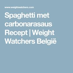 Spaghetti met carbonarasaus Recept | Weight Watchers België