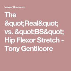 The quotRealquot vs quotBSquot Hip Flexor Stretch Tony Gentilcore Hip Flexor Pain, Hip Flexor Exercises, Stretches, Hip Flexors, Health Diet, Health Fitness, Online Job Search, Back Pain, Workout