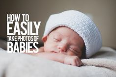 Ryan Daley Photography San Diego, CA: How to take Photos of your Newborn Baby. A Few Eas...