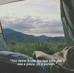quotes sad You& never know if its the last time you will see that place or that perso. You& never know if its the last time you will see that place or that person Motivacional Quotes, Tumblr Quotes, Mood Quotes, Life Quotes, Nature Quotes, Tragedy Quotes, Grunge Quotes, Nature Nature, Photo Quotes