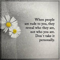 awesome Inspirational Life Quotes: Life Sayings When People Rude Don't Take Personally