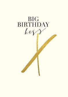 Big birthday kiss x Happy Birthday Woman, Happy Birthday Wishes Cards, Birthday Messages, Birthday Quotes, Happy Cake Day, Happy B Day, Birthday Posts, Birthday Images, Cute Texts