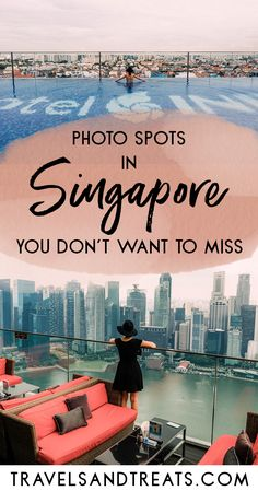 Instagram-worthy places in Singapore. The Singapore photo spots you don't want to miss. Singapore infinity pools, Singapore views, and more!