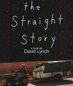 the Straight Story by David Lynch An old man makes a long journey by tractor to mend his relationship with an ill brother.