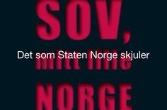 Det som Staten Norge skjuler
