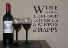 il vino è la prova che Dio ci ama e ci vuole felici ...