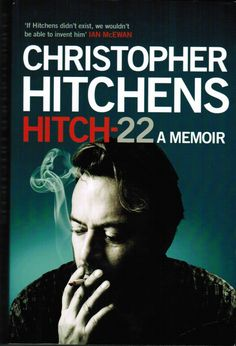Hitch 22 - Christopher Hitchens (my cousin once removed)