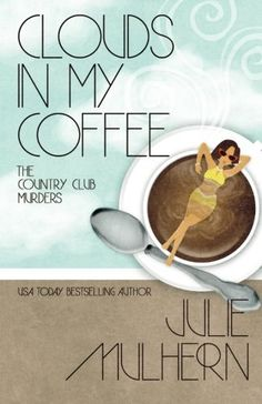 Clouds in My Coffee (The Country Club Murders) (Volume 3)... http://www.amazon.com/dp/1635110211/ref=cm_sw_r_pi_dp_4tjqxb0DDCHSD