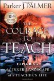The Courage to Teach: Exploring the Inner Landscape of a Teacher's Life, 10th Anniversary Edition:Amazon:Kindle Store