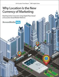 2014 Trend Report Calls Location the New Currency of Marketing