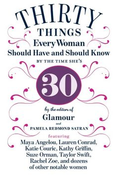 Thirty Things Every Woman Should Have and Should Know by the Time She's 30