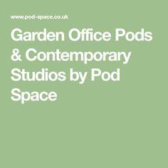 Garden Office Pods & Contemporary Studios by Pod Space