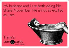 {Laughter to share} My husband and I are both doing No Shave November. He is not as excited as I am. Hahahahahahaha..What a funny joke!!! #ShaveNovember #FunnyJoke #TickledMummyClub