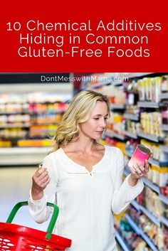 Think gluten-free is healthy?  Sadly, no. Food companies still add artificial junk and preservatives. Find out what to avoid - 10 Chemical Additives to AVOID in Gluten Free Foods - DontMesswithMama.com
