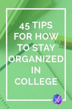 Do you struggle with staying organized as a college student? These 45 tips for how to stay organized in college should help you keep on top of everything you need to do, and feel calm and organized to boot!