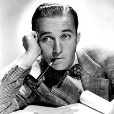 Bing Crosby - this is a real man.. Men today should mold themselves after this era - Class style charm sophistication.. And ALWAYS gentlemen