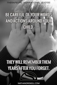 Children hear everything. Just because they are small does not mean they are not there. The words and actions you do around them will be modeled later in life. Your bad habits today will be your child's problems later. #children #actions #habits nathandriskell.com