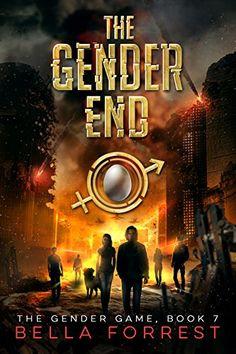 The Gender Game 7: The Gender End by Bella Forrest https://www.amazon.com/dp/B071DRGRB8/ref=cm_sw_r_pi_dp_x_XFQwzb7VJ4XNW