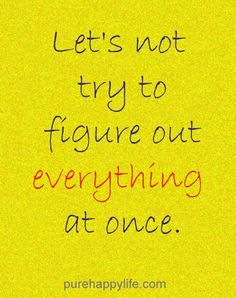 #quote - Lets not try to figure...more on purehappylife.com
