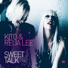 """Sweet Talk""- Kito feat. Reija Lee"