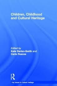 Children, childhood and cultural heritage / edited by Kate Darian-Smith and Carla Pascoe. + info: http://www.routledge.com/books/details/9780415529945/