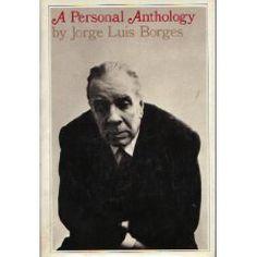A Personal Anthology, Jorge Luis Borges 1961