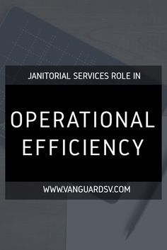 #JanitorialServices Role in Operational Efficiency  via @vanguardsv
