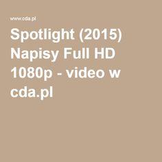 Spotlight (2015) Napisy Full HD 1080p - video w cda.pl