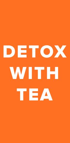Detoxing helps your body get rid of toxins so that you'll not only feel great, but look great as well. A short natural detox process is simple: Step 1: Eat healthy non-processed foods. Step 2: Drink detox tea for a few weeks. Get rid of bloating and excess fat with an all-natural tea cleanse that will kick-start a new you.
