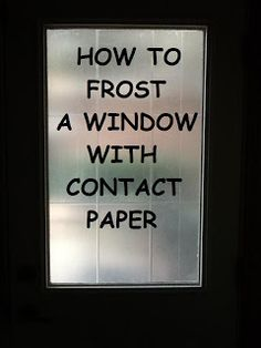 Dixie of all Trades: How to frost a window using contact paper