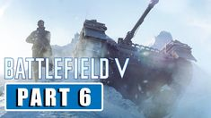 BATTLEFIELD 5 - All is Ash | Walkthrough Gameplay Part 6 - [1080p HD 60F... Battlefield 5, Videos Please, Finals, Ash, Travel, Facebook, Gray, Viajes, Final Exams