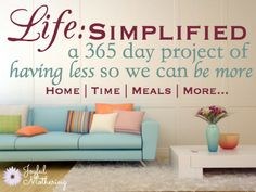 Life: Simplified 2014 - Creating a simpler life for the new year