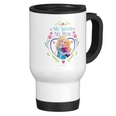 My Sister My Hero Mug from Disney's Frozen movie features Anna and Elsa and the words, My Sister, My Hero makes a terrific sister gift idea for big and little sisters.  Customize it to personalize it and customize it for style of mug.  Shown here on a travel mug.