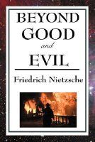 Beyond Good and Evil by Friedrich Nietzsche — Reviews, Discussion, Bookclubs, Lists