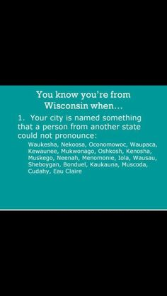 you know you're from wisconsin when | You know your from Wisconsin when... | giggles and laughter