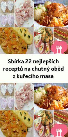 Sbírka 22 nejlepších receptu na chutný obed z kurecího masa