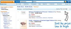 How to get the book list on Amazon to list Low (Free $0.00 to High $).  Old description but updated steps below: 1) In Search Area Drop Down & Choose Books & Click Go. 2) Right under the Search area on the gray bar area click Advanced Search. 3) In the Sort Results by: field drop down & change from Relevance to Price: Low to High & click Search. 4) Now all books are listed by Price Lowest (Free $0.00) to Highes $.
