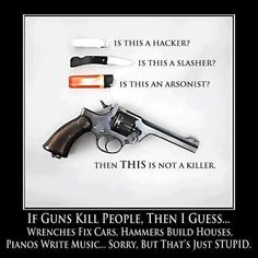 Simple but true. I have owned plenty of guns, and have never shot anybody.