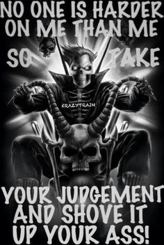 Fuck judgment only I can judge myself True Quotes, Best Quotes, Funny Quotes, Reaper Quotes, Anger Quotes, Wisdom Quotes, Linking Park, Yorky, Warrior Quotes