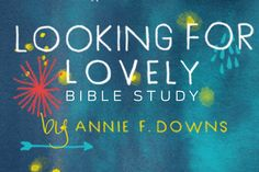 We're so excited about the new Looking for Lovely Bible study by Annie F. Downs! You may have seen and even read the book by the same name. The Bible study dives deeper into the biblical resp…